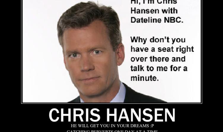 Full chris hansen will get you by xxheatherxd